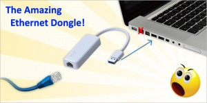 The Amazing Ethernet Dongle