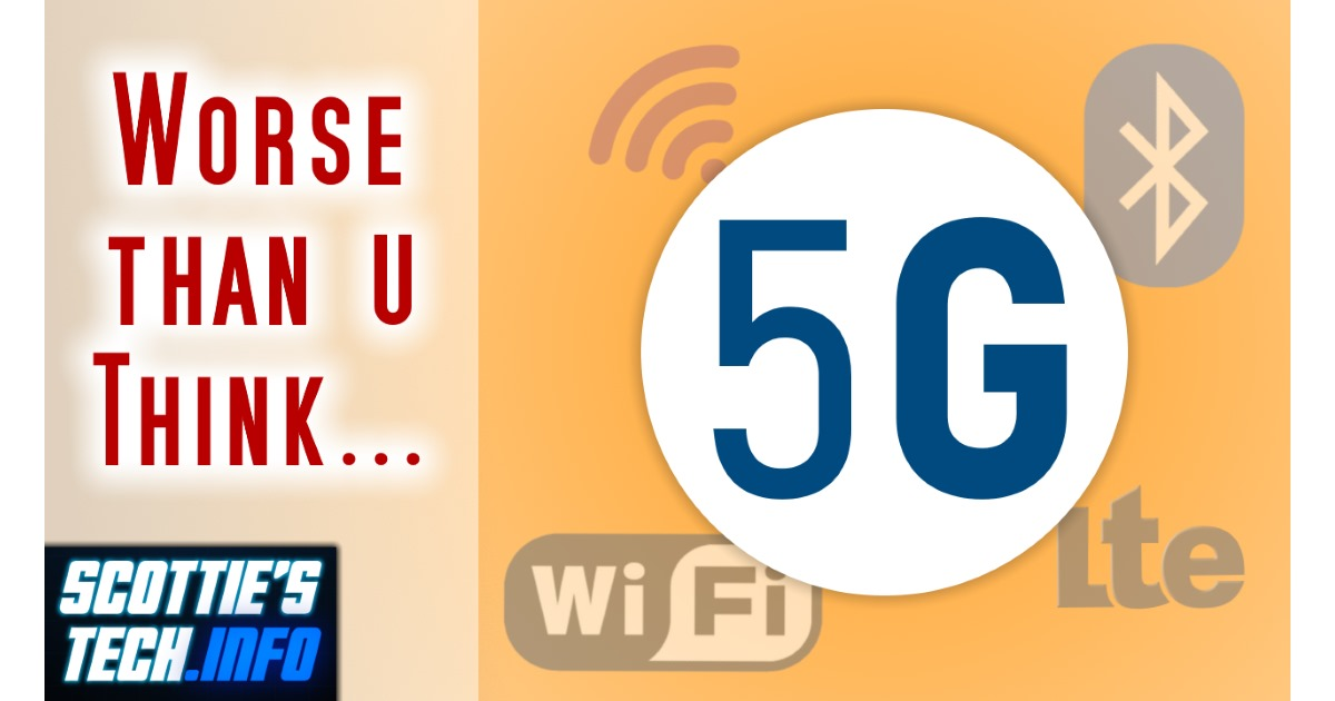 Are Wifi Bluetooth 4g And 5g Bad For You Hold On To Your Hats Scottie S Tech Info