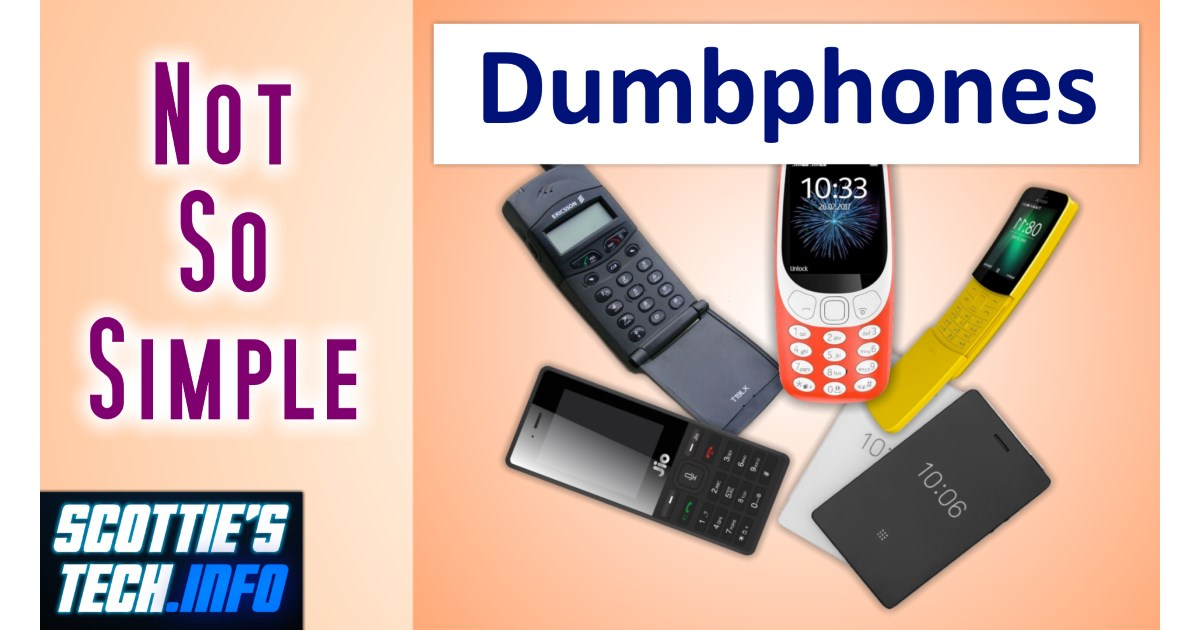 How to choose a dumbphone: It ain't easy! | Scottie's Tech Info