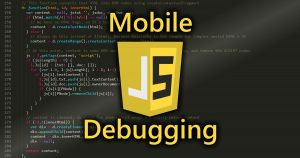 Mobile JS Debugging