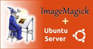 ImageMagick 7 on Ubuntu Server 18.04