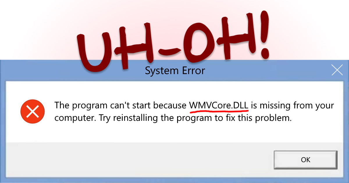 """How to fix """"WMVCore.DLL is missing"""" error"""