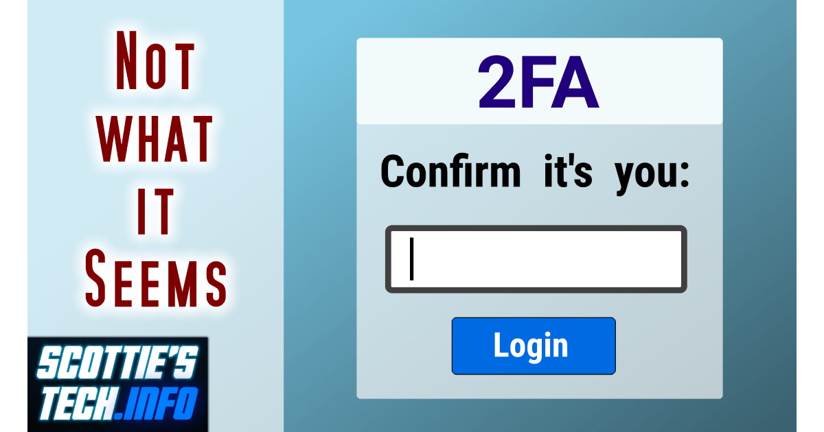 The Truth about 2FA (Two-Factor Authentication)