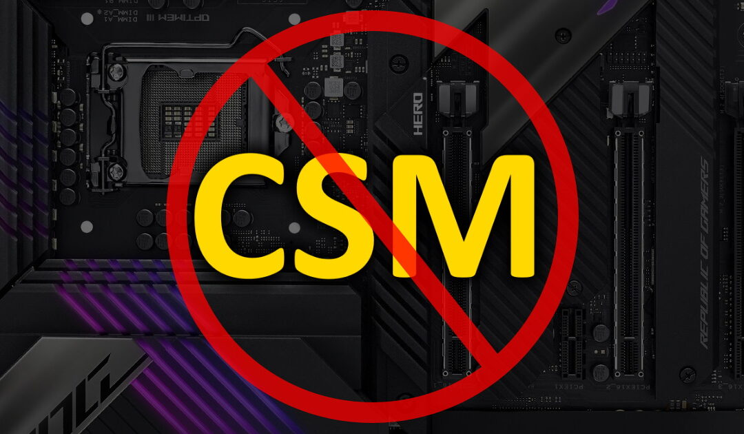 Why can't I enable CSM on my new motherboard?