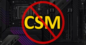 Why is CSM disabled?