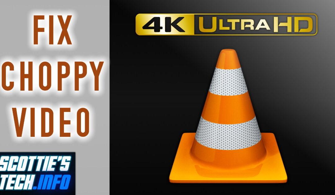No more choppy video in VLC!