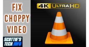 VLC choppy video fix